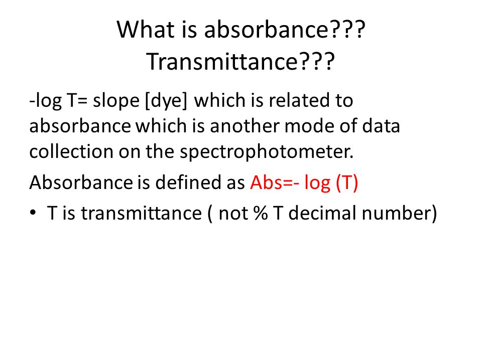 What is absorbance Transmittance