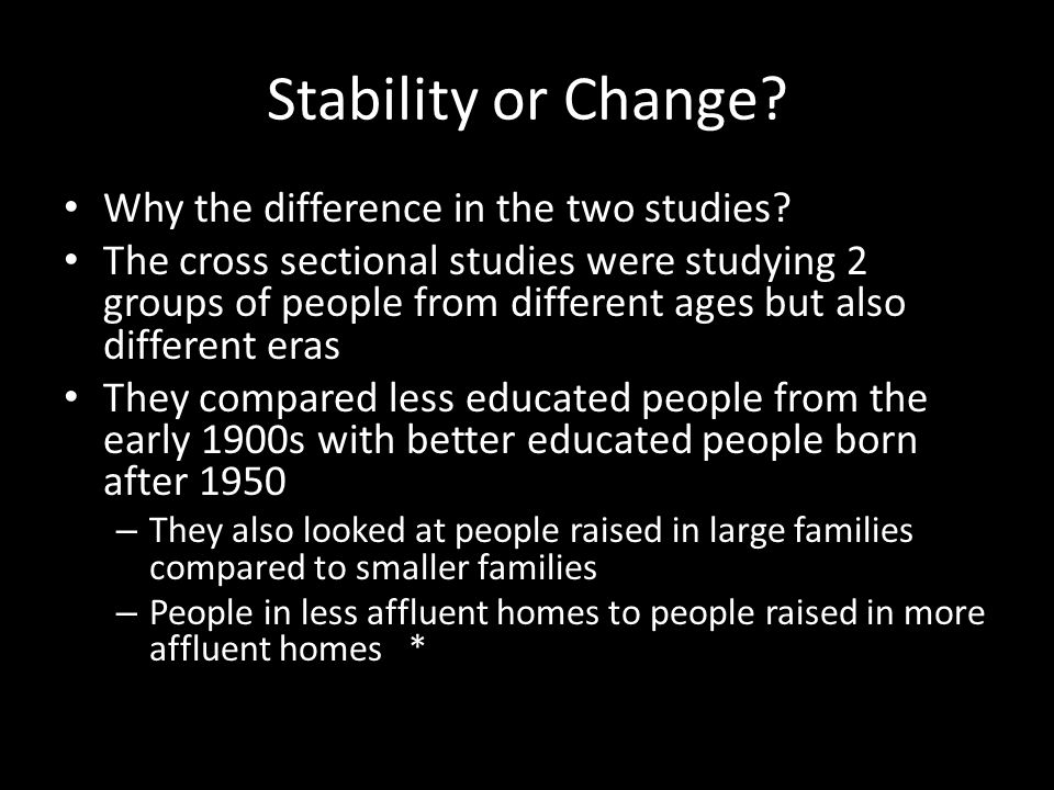 Stability or Change Why the difference in the two studies