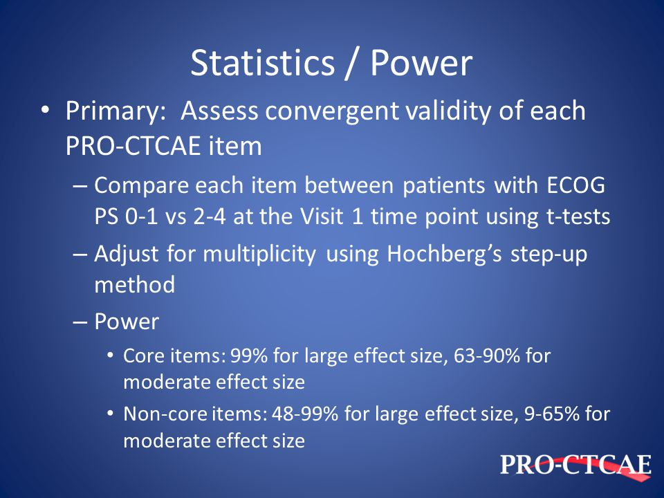 Statistics / Power Primary: Assess convergent validity of each PRO-CTCAE item.