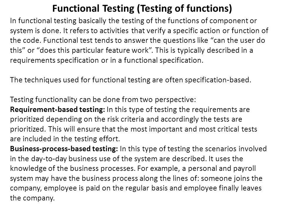 Functional Testing (Testing of functions)
