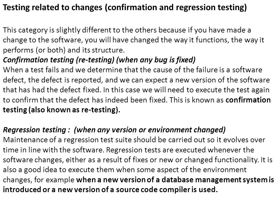 Testing related to changes (confirmation and regression testing)