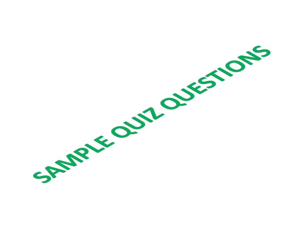 SAMPLE QUIZ QUESTIONS