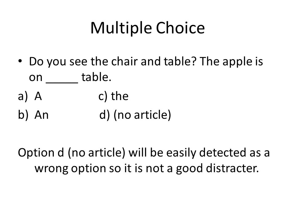 Multiple Choice Do you see the chair and table The apple is on _____ table. A c) the.