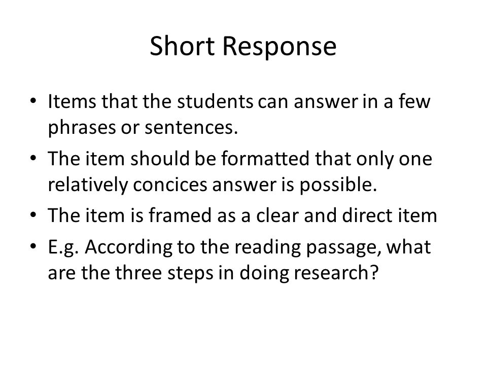Short Response Items that the students can answer in a few phrases or sentences.