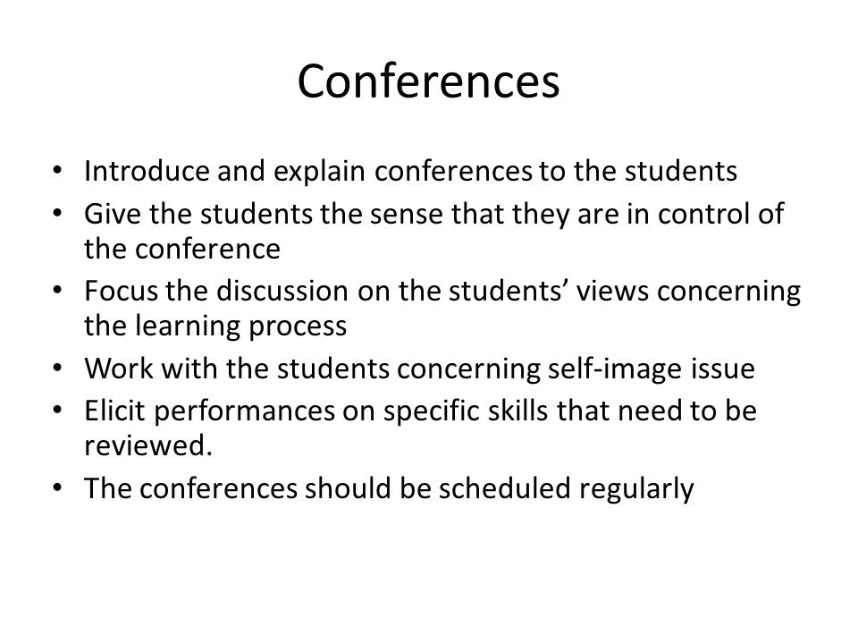 Conferences Introduce and explain conferences to the students