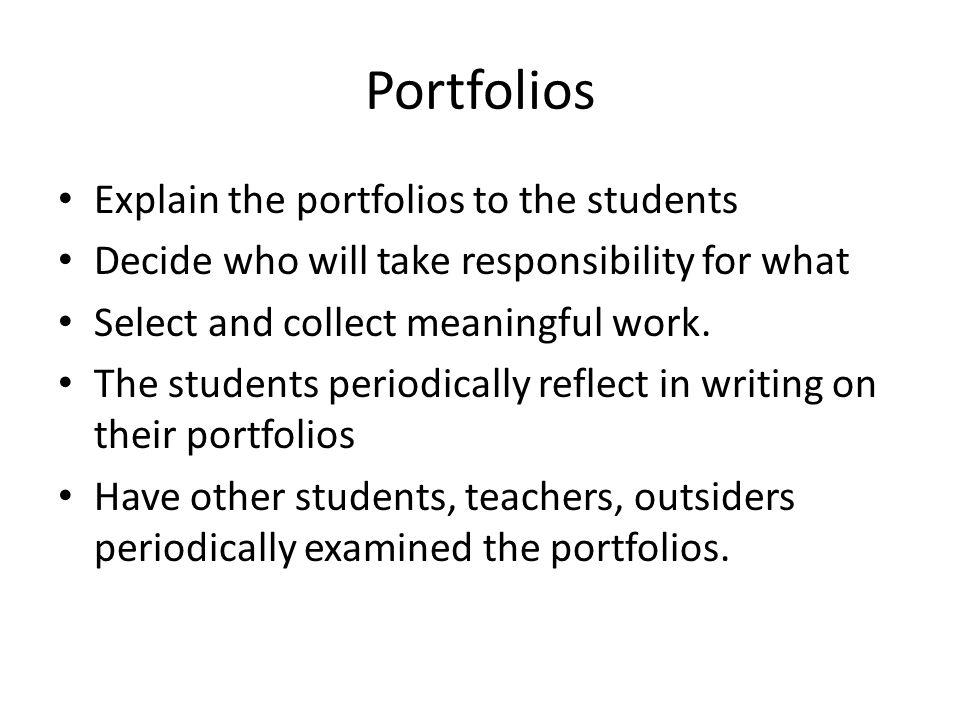 Portfolios Explain the portfolios to the students