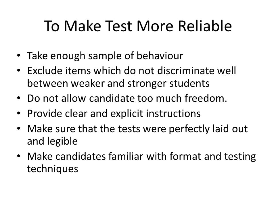 To Make Test More Reliable