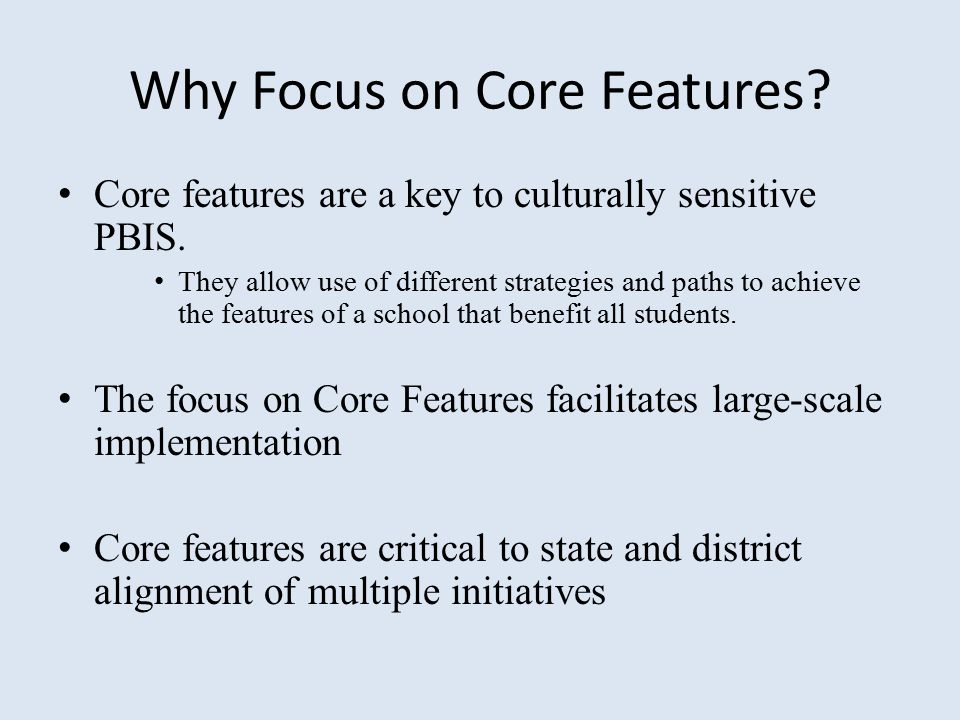 Why Focus on Core Features