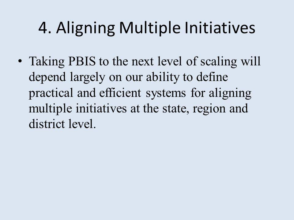 4. Aligning Multiple Initiatives