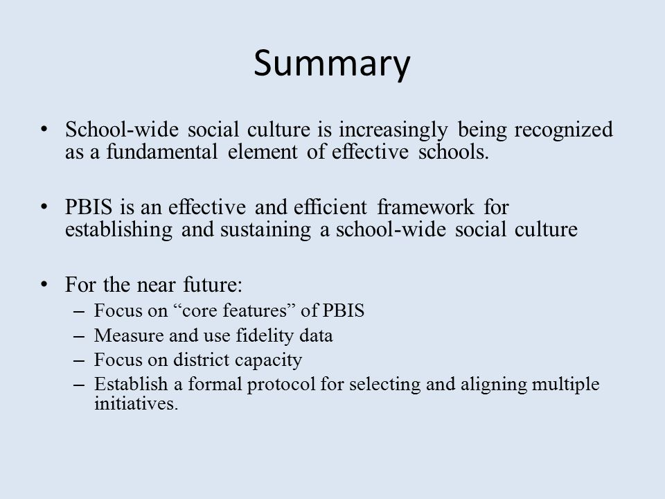Summary School-wide social culture is increasingly being recognized as a fundamental element of effective schools.