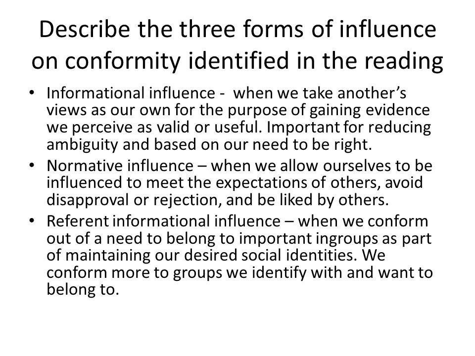 Describe the three forms of influence on conformity identified in the reading