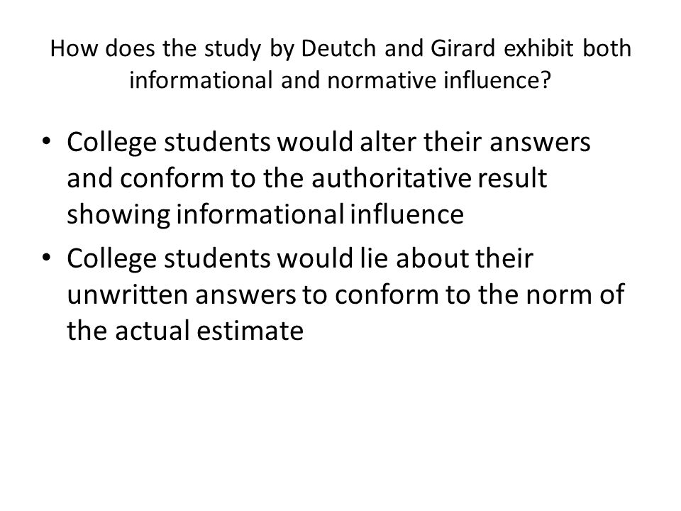 How does the study by Deutch and Girard exhibit both informational and normative influence