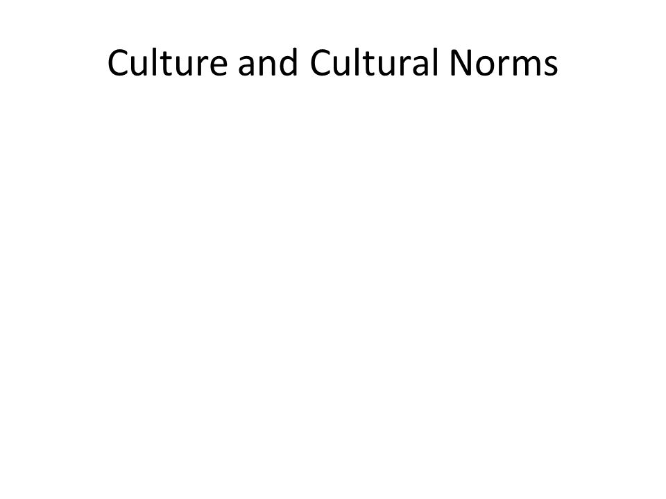 Culture and Cultural Norms