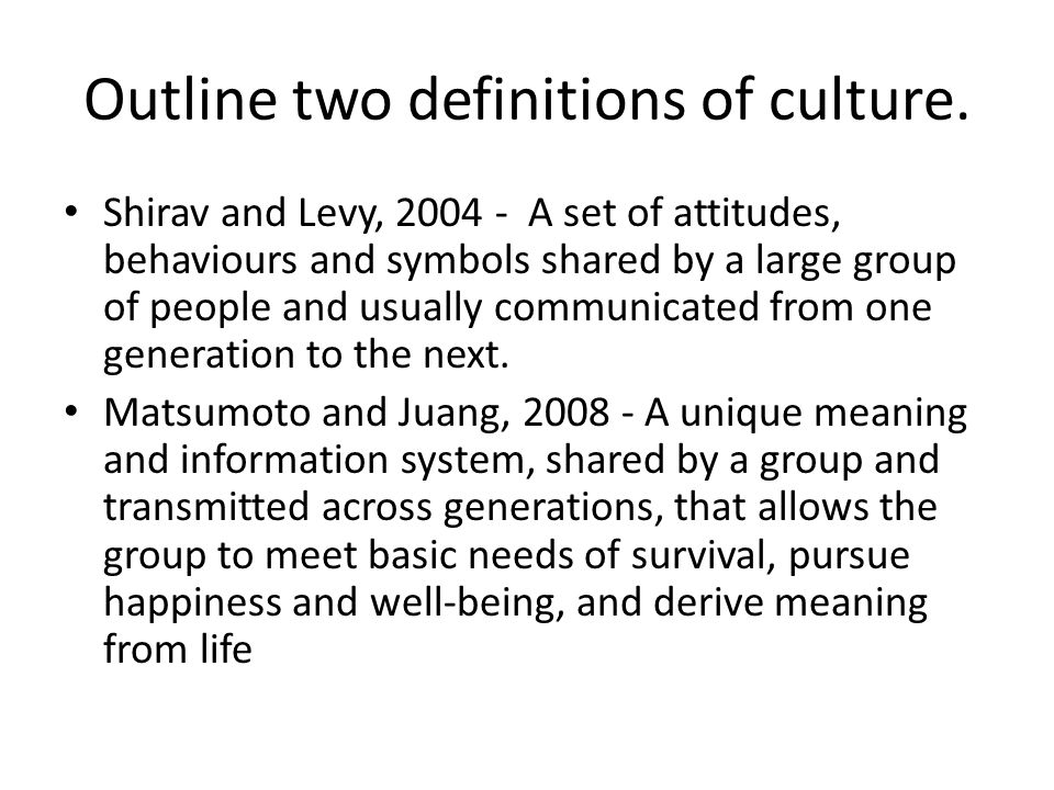 Outline two definitions of culture.