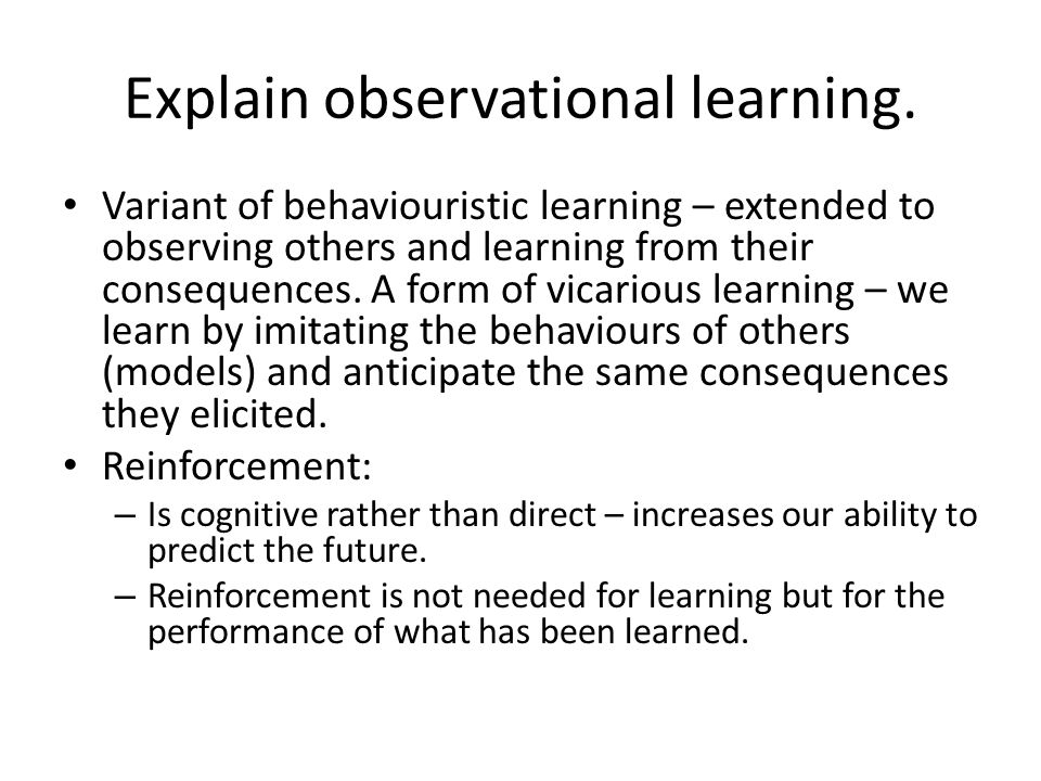 Explain observational learning.
