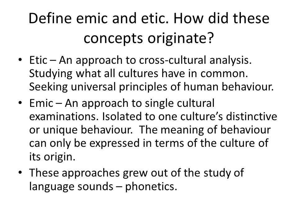 Define emic and etic. How did these concepts originate
