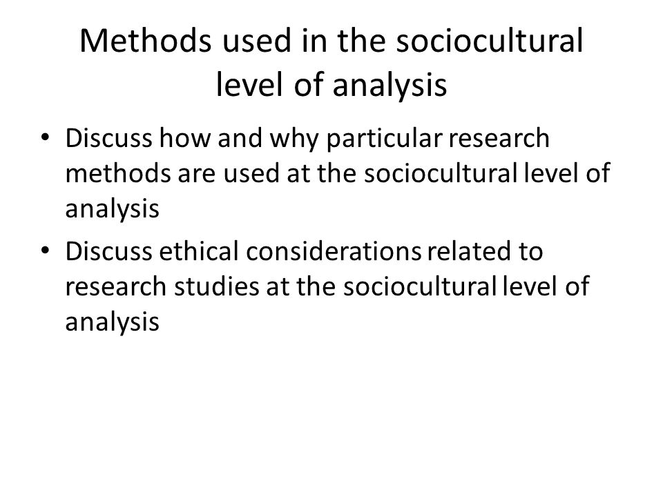 Methods used in the sociocultural level of analysis