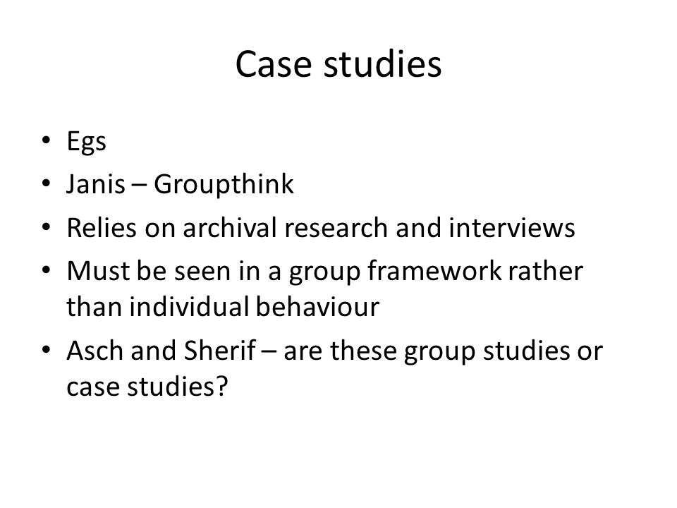 Case studies Egs Janis – Groupthink