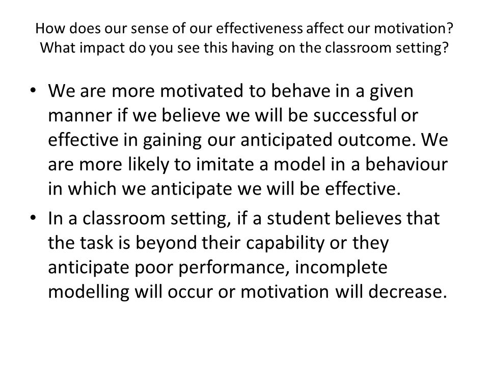 How does our sense of our effectiveness affect our motivation