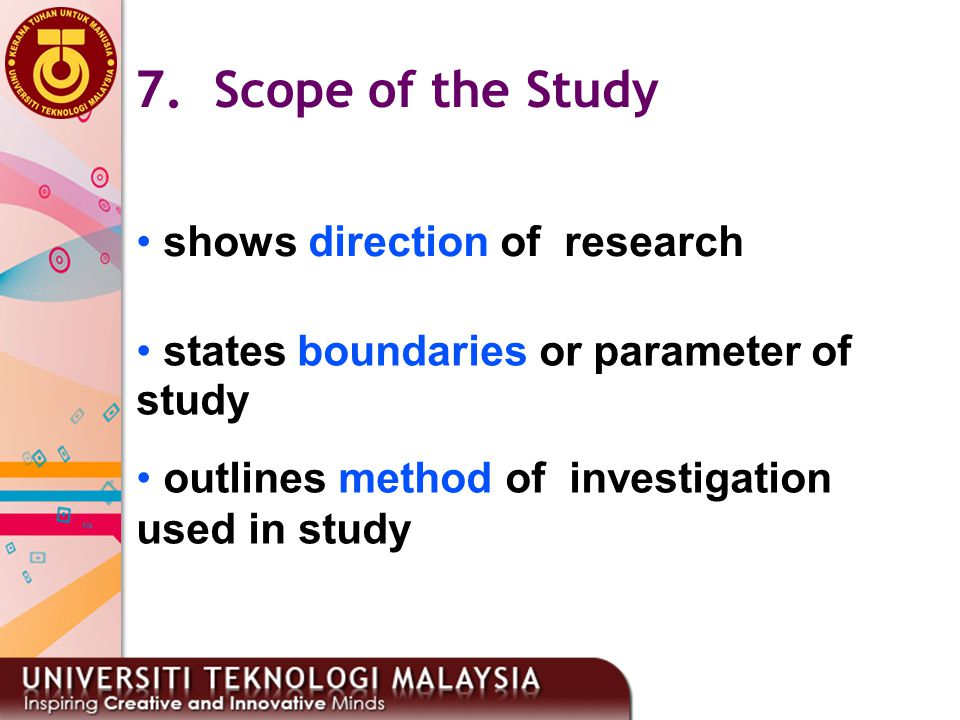 7. Scope of the Study • shows direction of research