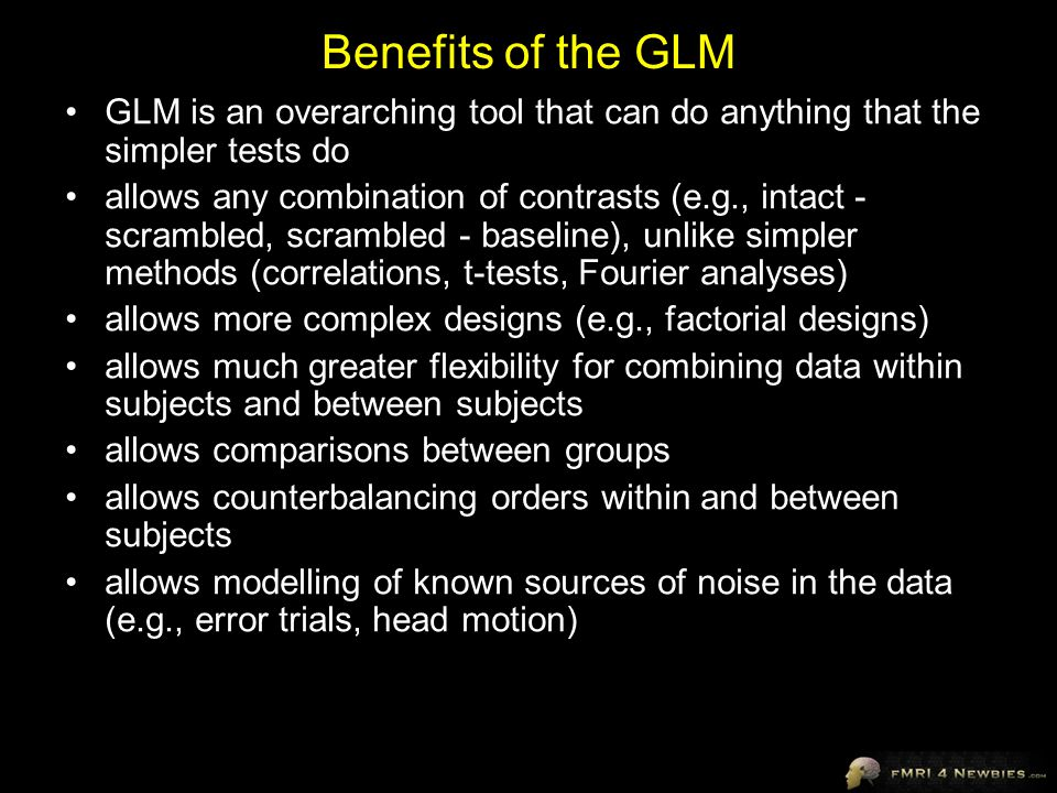 Benefits of the GLM GLM is an overarching tool that can do anything that the simpler tests do.