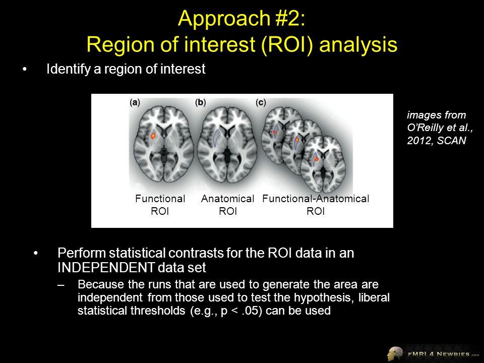 Approach #2: Region of interest (ROI) analysis