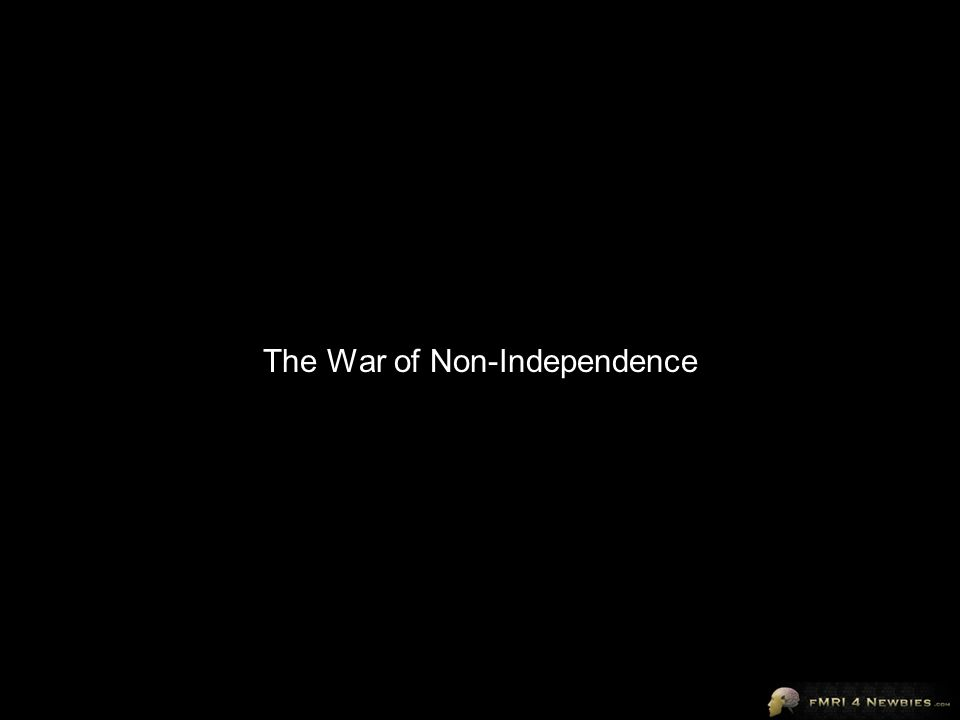 The War of Non-Independence