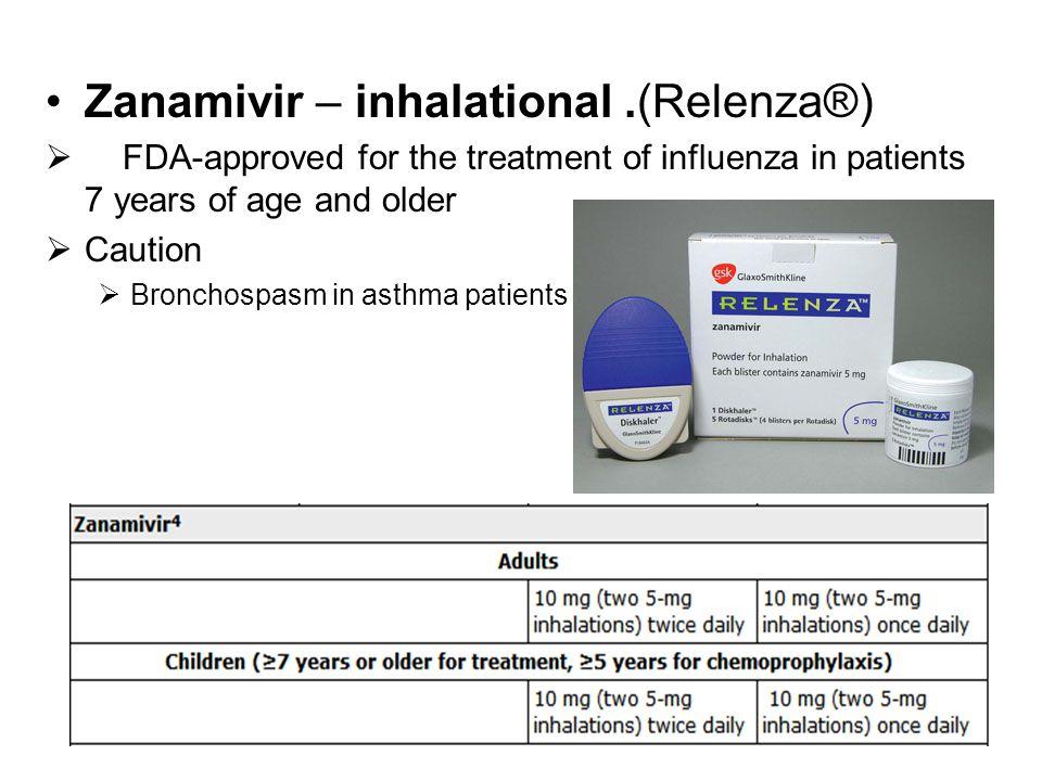 Zanamivir – inhalational .(Relenza®)