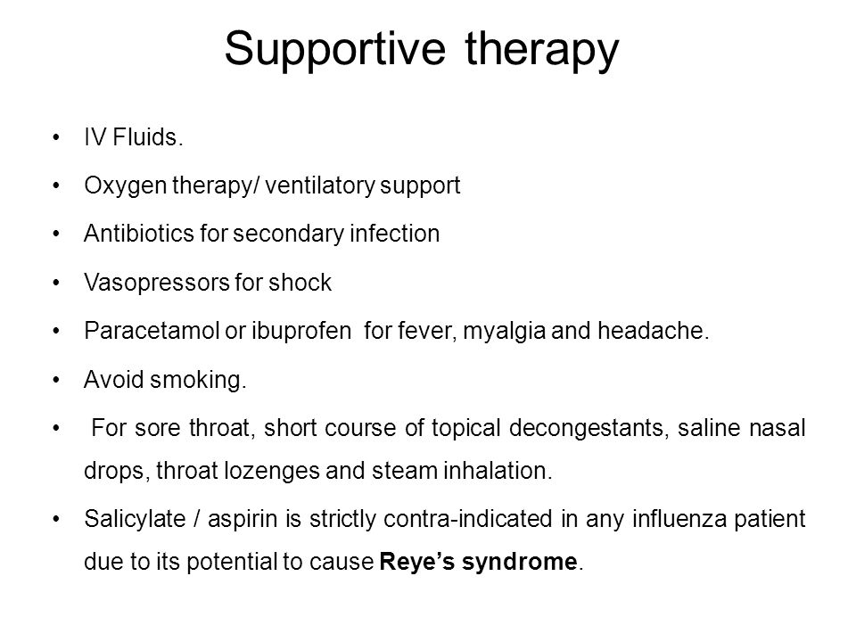 Supportive therapy IV Fluids. Oxygen therapy/ ventilatory support