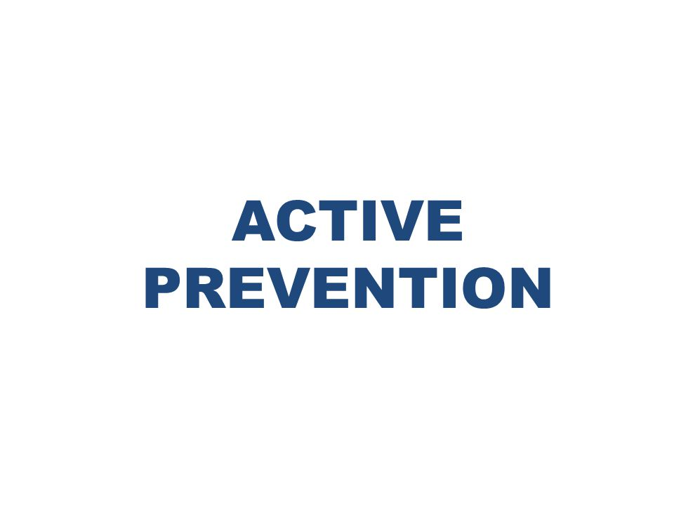 ACTIVE PREVENTION