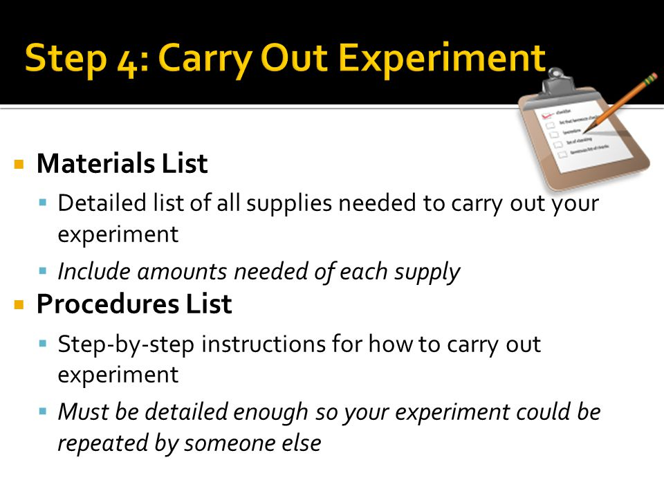 Step 4: Carry Out Experiment