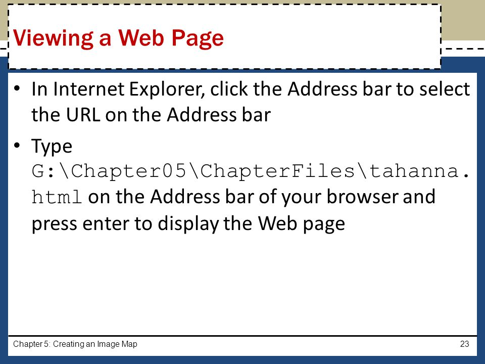 Viewing a Web Page In Internet Explorer, click the Address bar to select the URL on the Address bar.
