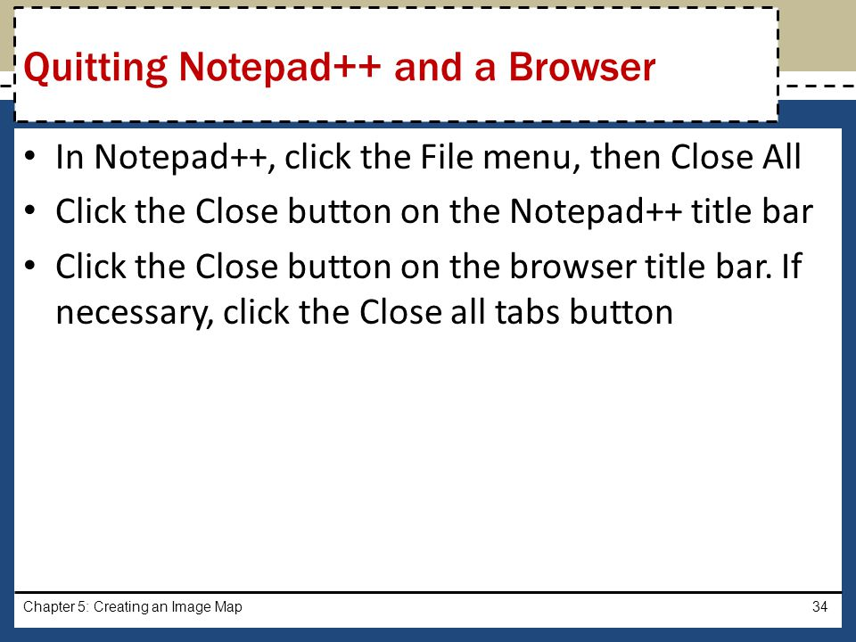 Quitting Notepad++ and a Browser