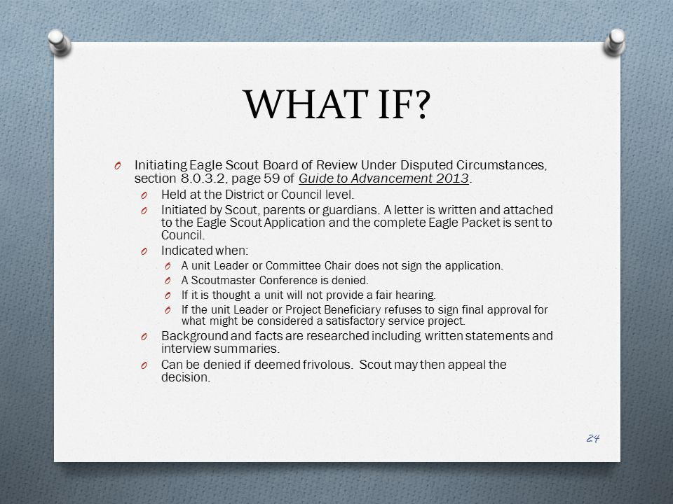 WHAT IF Initiating Eagle Scout Board of Review Under Disputed Circumstances, section 8.0.3.2, page 59 of Guide to Advancement 2013.
