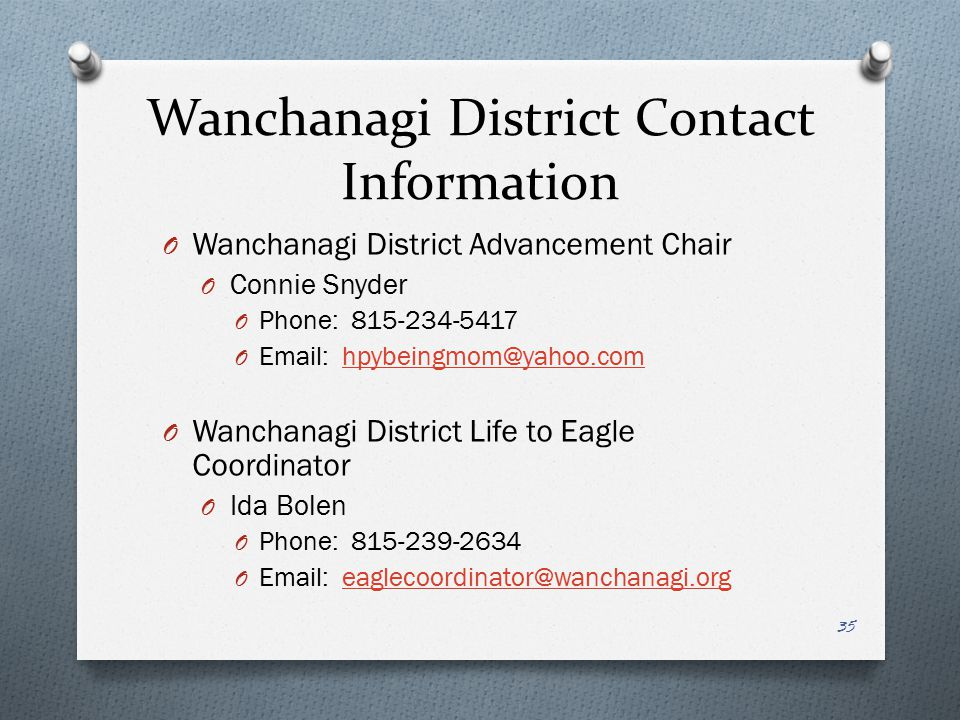 Wanchanagi District Contact Information Wanchanagi District Advancement Chair. Connie Snyder. Phone: 815-234-5417.