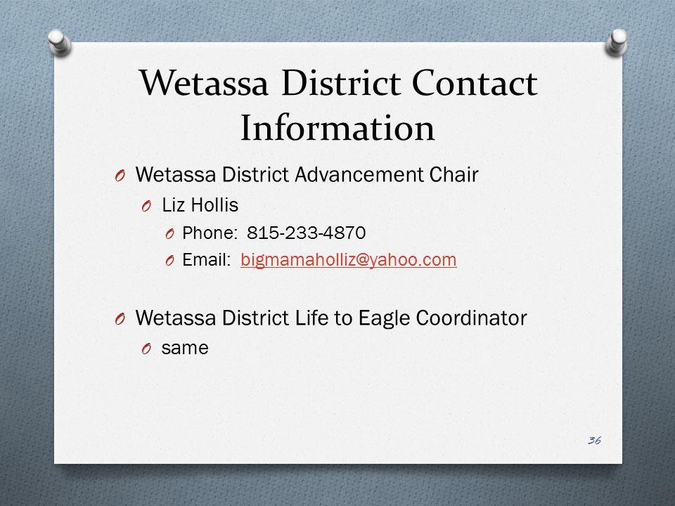 Wetassa District Contact Information Wetassa District Advancement Chair. Liz Hollis. Phone: 815-233-4870.