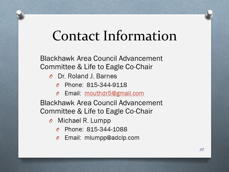 Contact Information Blackhawk Area Council Advancement Committee & Life to Eagle Co-Chair. Dr. Roland J. Barnes.