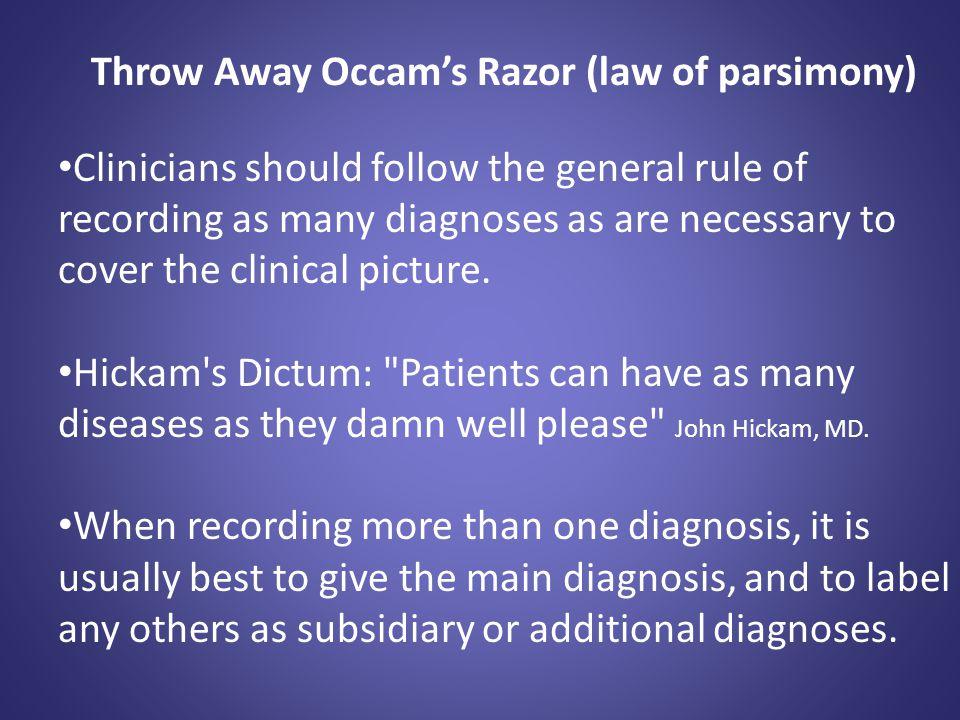 Throw Away Occam's Razor (law of parsimony)