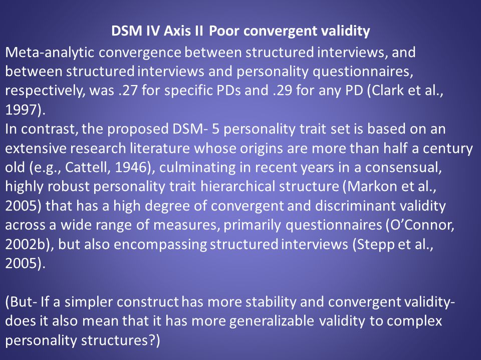 DSM IV Axis II Poor convergent validity