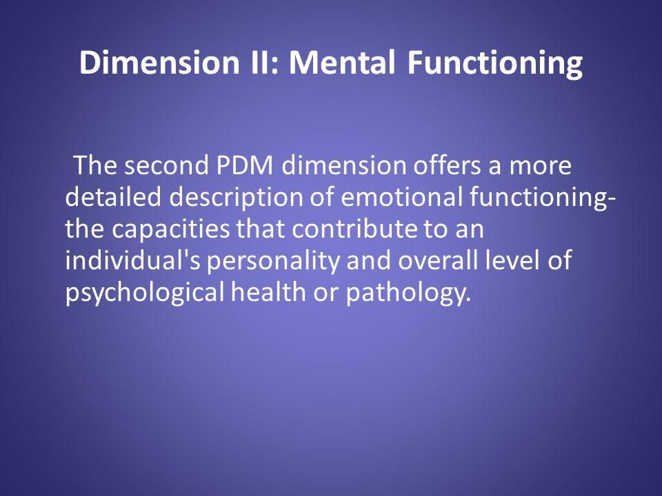 Dimension II: Mental Functioning