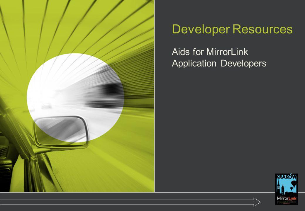 Developer Resources Aids for MirrorLink Application Developers
