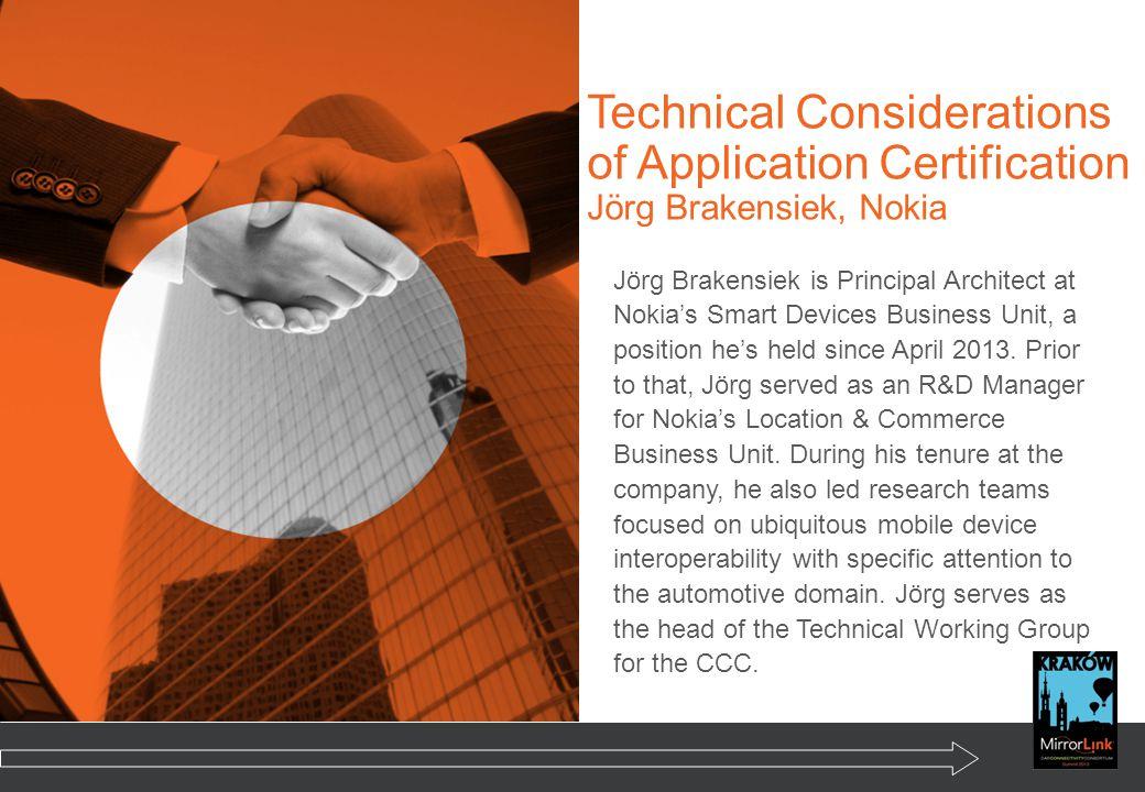 Technical Considerations of Application Certification Jörg Brakensiek, Nokia