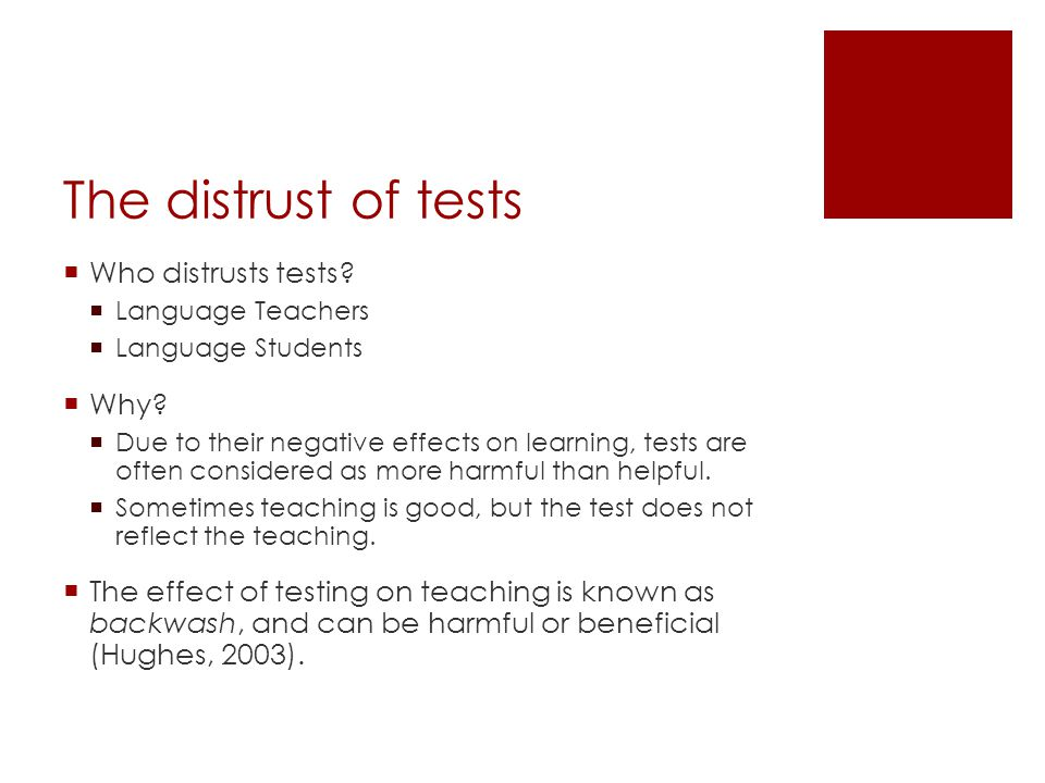 The distrust of tests Who distrusts tests Why