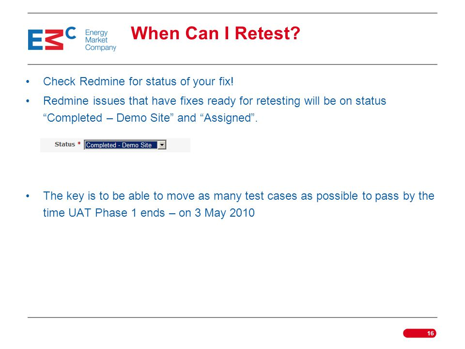 When Can I Retest Check Redmine for status of your fix!