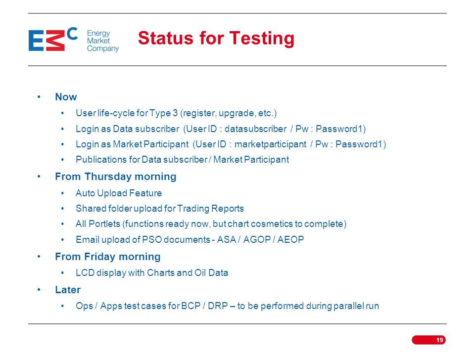 Status for Testing Now From Thursday morning From Friday morning Later