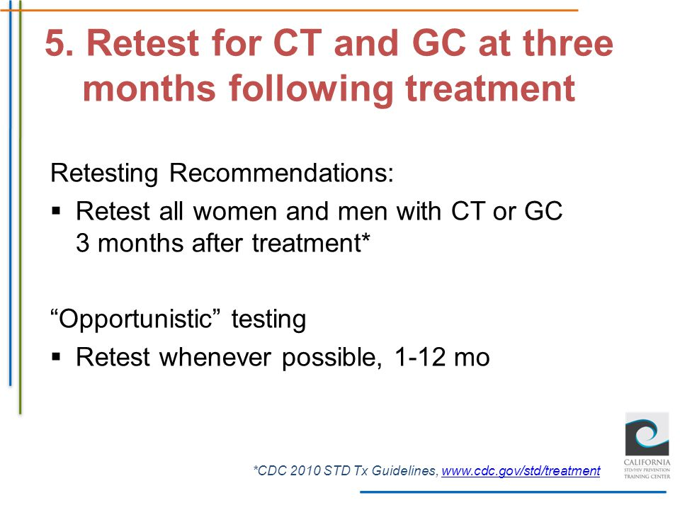 5. Retest for CT and GC at three months following treatment