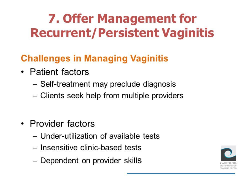 7. Offer Management for Recurrent/Persistent Vaginitis