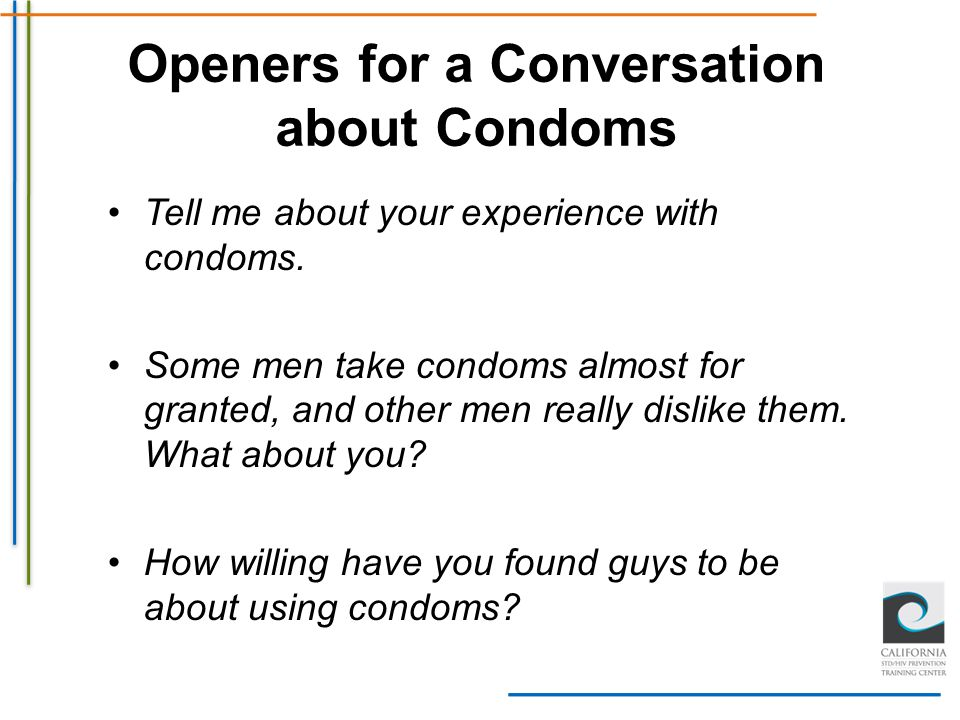 Openers for a Conversation about Condoms
