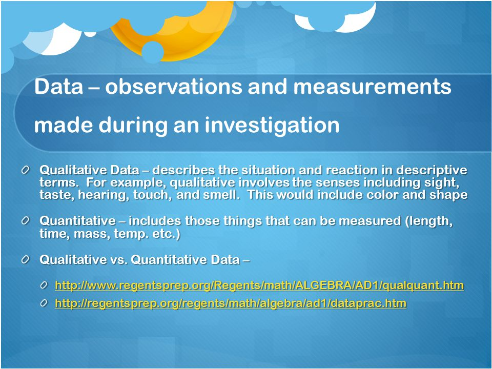 Data – observations and measurements made during an investigation