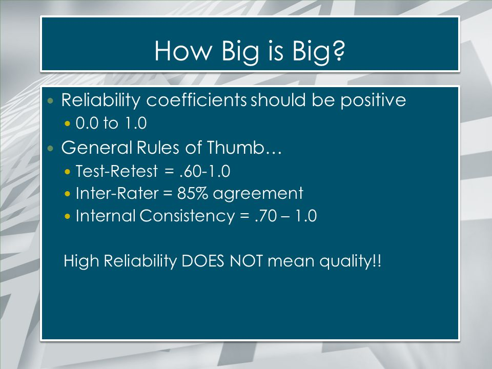 How Big is Big Reliability coefficients should be positive